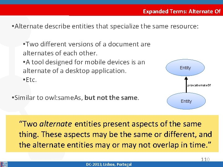 Expanded Terms: Alternate Of • Alternate describe entities that specialize the same resource: •