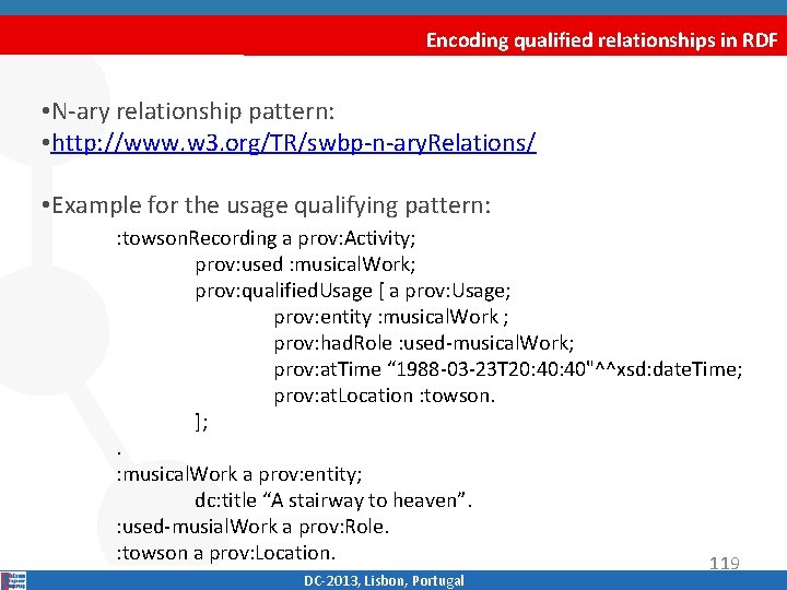 Encoding qualified relationships in RDF • N‐ary relationship pattern: • http: //www. w 3.