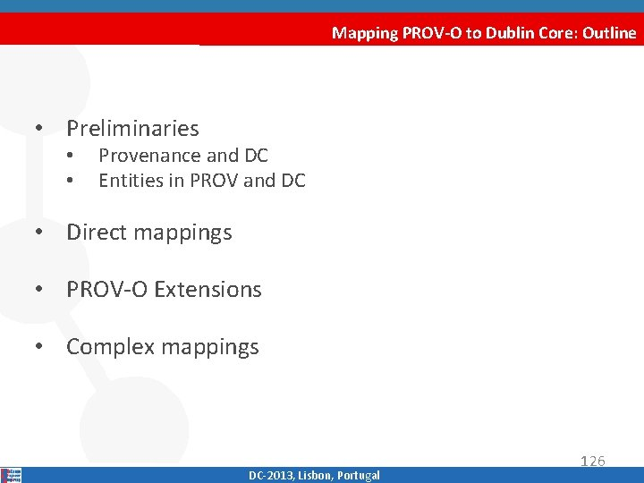 Mapping PROV-O to Dublin Core: Outline • Preliminaries • • Provenance and DC Entities