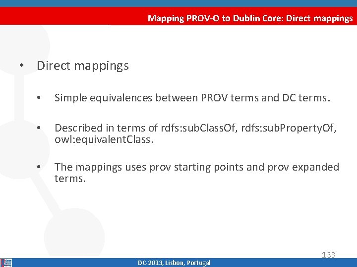 Mapping PROV-O to Dublin Core: Direct mappings • Direct mappings • Simple equivalences between