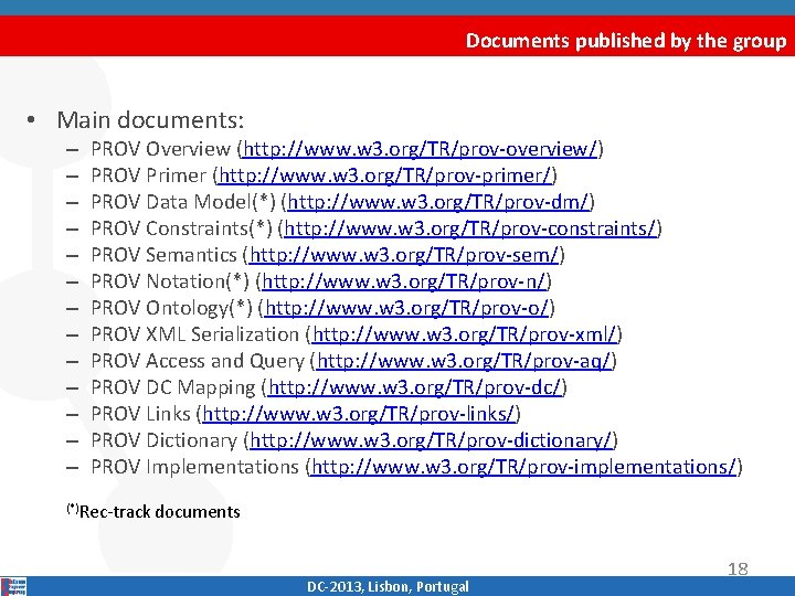 Documents published by the group • Main documents: – – – – PROV Overview