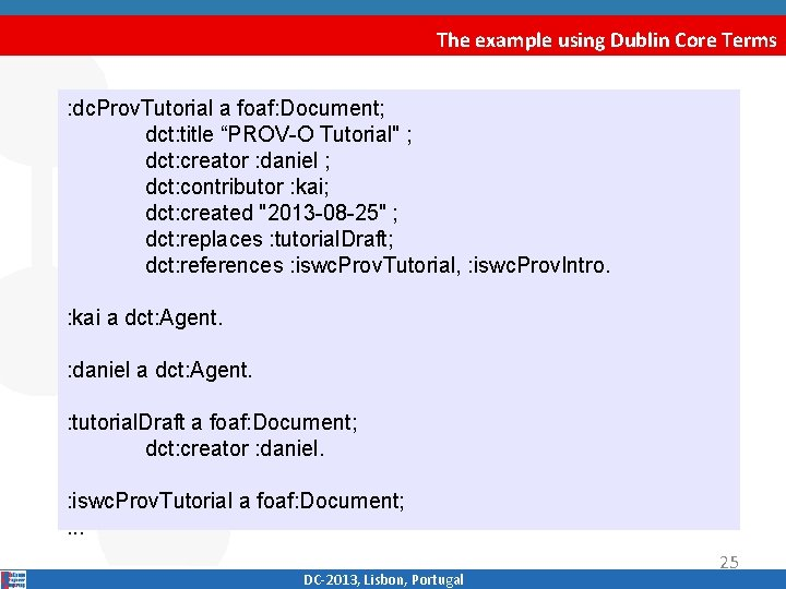 The example using Dublin Core Terms : dc. Prov. Tutorial a foaf: Document; dct: