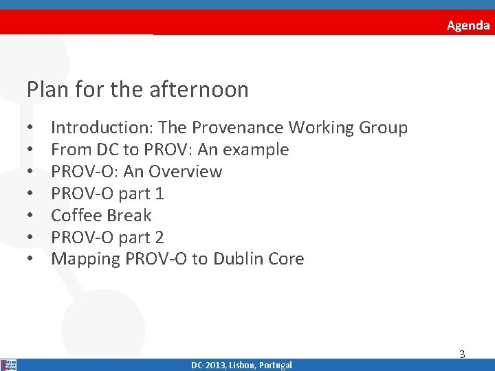 Agenda Plan for the afternoon • • Introduction: The Provenance Working Group From DC