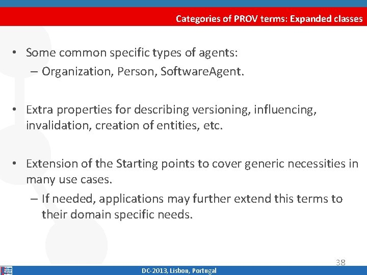 Categories of PROV terms: Expanded classes • Some common specific types of agents: –