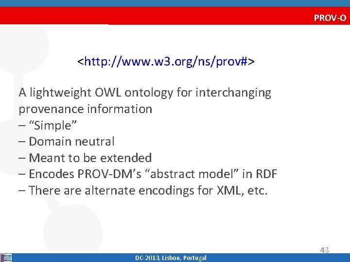 PROV-O <http: //www. w 3. org/ns/prov#> A lightweight OWL ontology for interchanging provenance information
