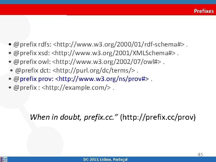 Prefixes • @prefix rdfs: <http: //www. w 3. org/2000/01/rdf‐schema#>. • @prefix xsd: <http: //www.
