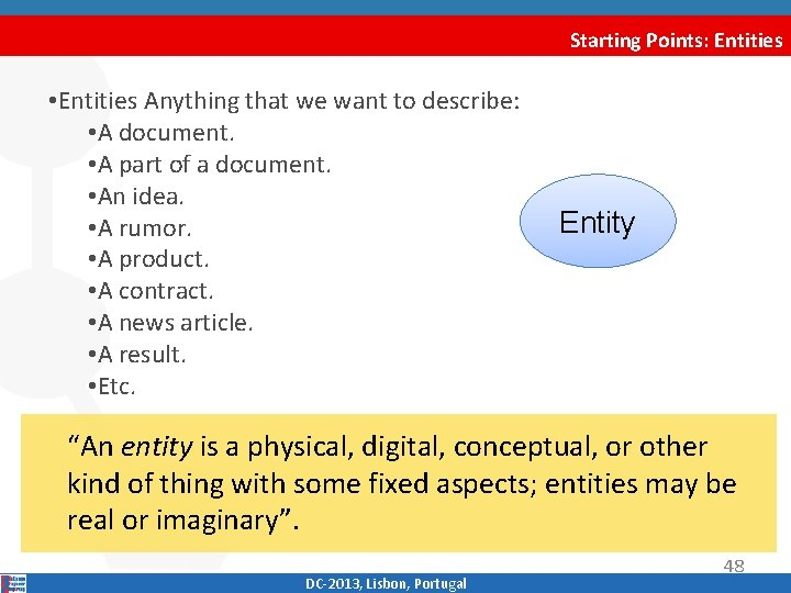 Starting Points: Entities • Entities Anything that we want to describe: • A document.
