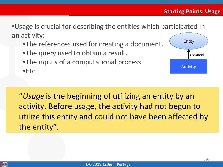 Starting Points: Usage • Usage is crucial for describing the entities which participated in