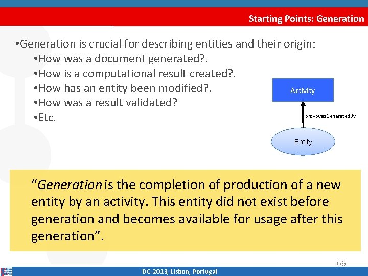 Starting Points: Generation • Generation is crucial for describing entities and their origin: •