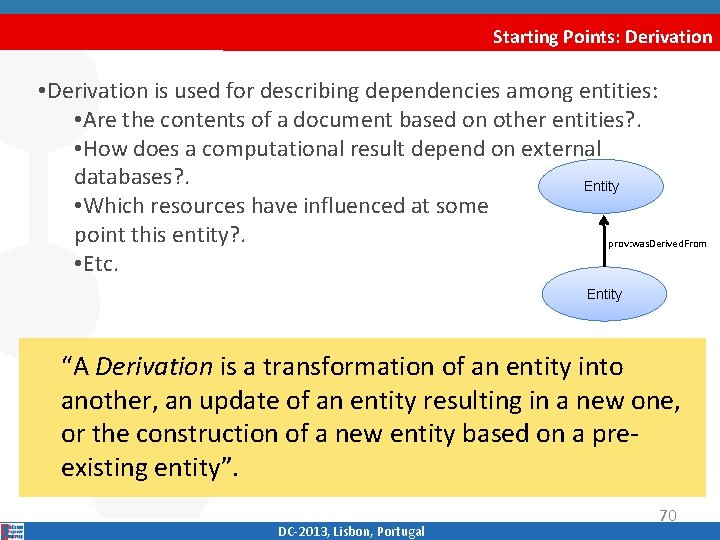 Starting Points: Derivation • Derivation is used for describing dependencies among entities: • Are