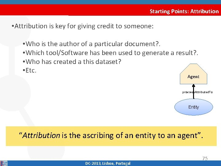 Starting Points: Attribution • Attribution is key for giving credit to someone: • Who