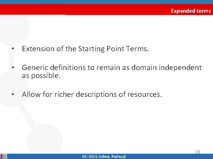 Expanded terms • Extension of the Starting Point Terms. • Generic definitions to remain