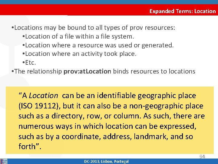 Expanded Terms: Location • Locations may be bound to all types of prov resources: