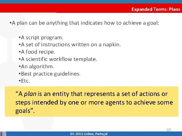 Expanded Terms: Plans • A plan can be anything that indicates how to achieve