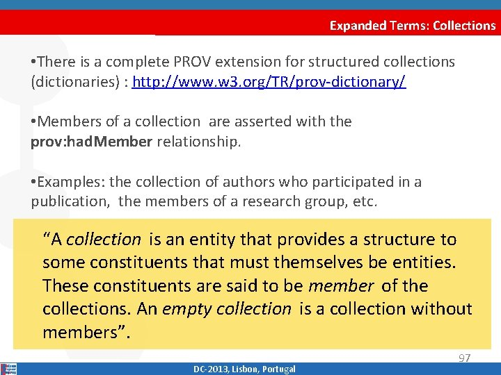 Expanded Terms: Collections • There is a complete PROV extension for structured collections (dictionaries)