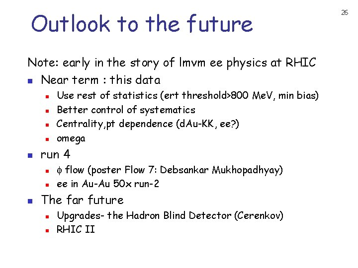Outlook to the future Note: early in the story of lmvm ee physics at