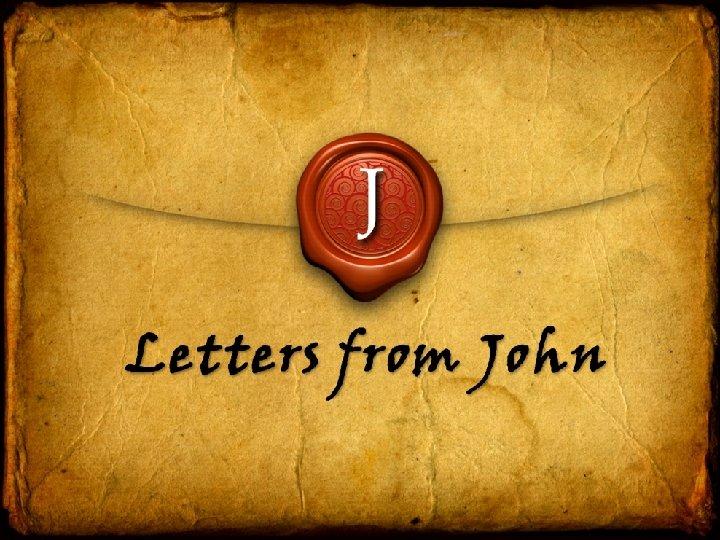 J Letters from John