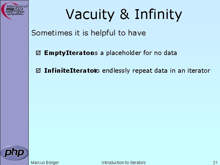 Vacuity & Infinity Sometimes it is helpful to have þ Empty. Iteratoras a placeholder