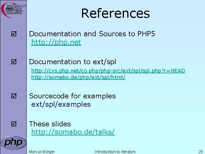 References þ Documentation and Sources to PHP 5 http: //php. net þ Documentation to
