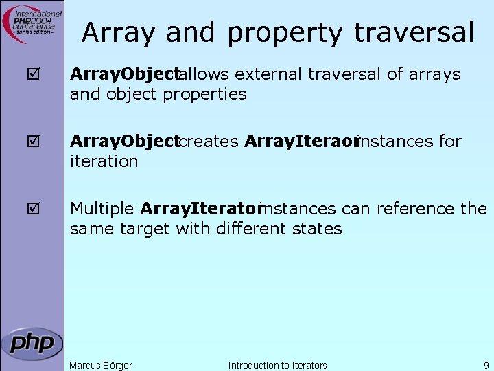 Array and property traversal þ Array. Objectallows external traversal of arrays and object properties