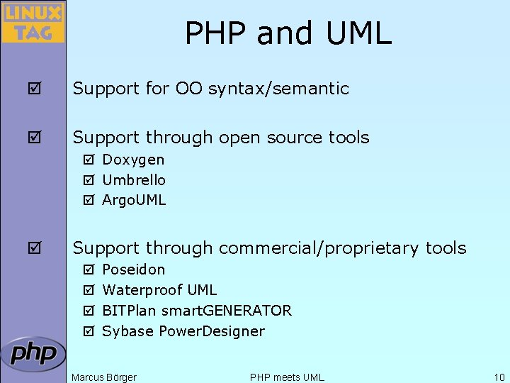 PHP and UML þ Support for OO syntax/semantic þ Support through open source tools