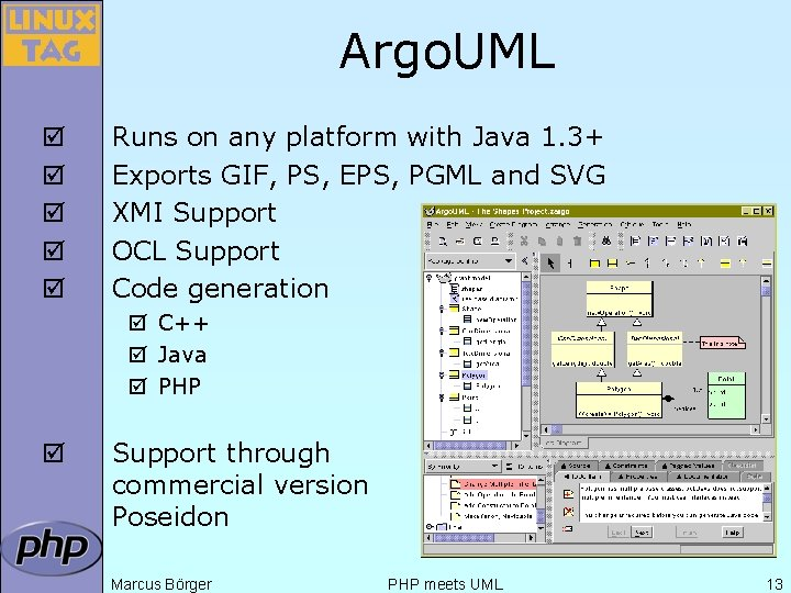 Argo. UML þ þ þ Runs on any platform with Java 1. 3+ Exports