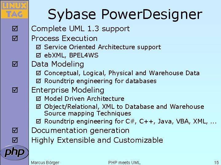 Sybase Power. Designer þ þ Complete UML 1. 3 support Process Execution þ Service