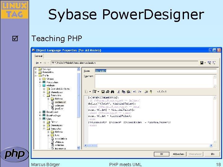 Sybase Power. Designer þ Teaching PHP Marcus Börger PHP meets UML 18
