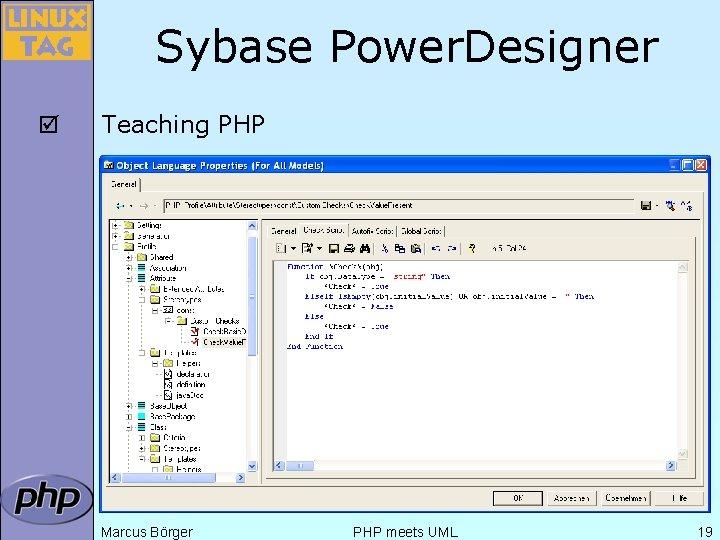 Sybase Power. Designer þ Teaching PHP Marcus Börger PHP meets UML 19