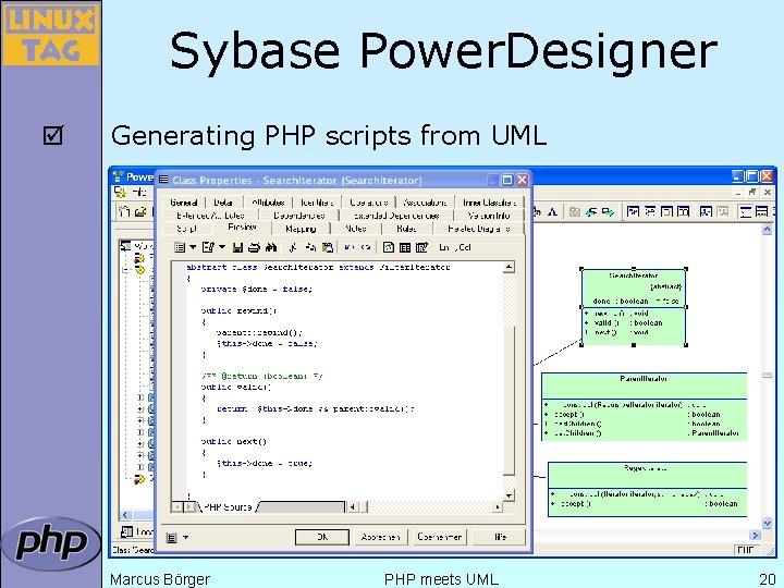 Sybase Power. Designer þ Generating PHP scripts from UML Marcus Börger PHP meets UML