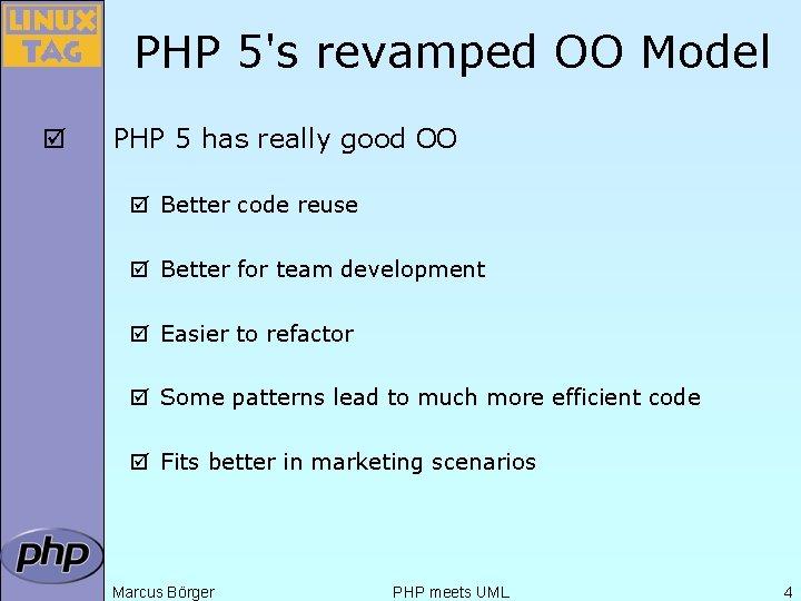 PHP 5's revamped OO Model þ PHP 5 has really good OO þ Better