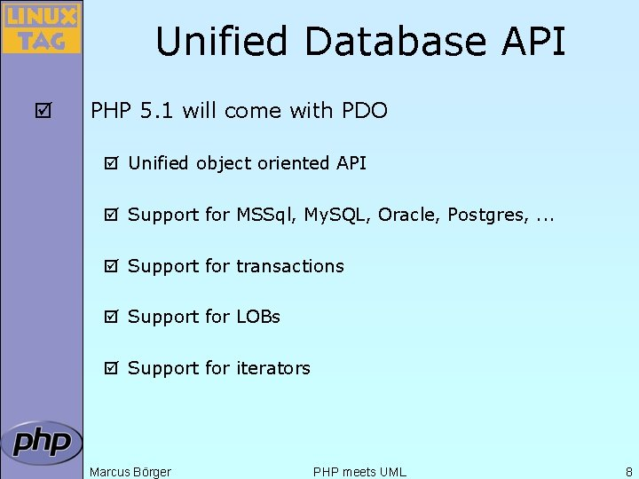 Unified Database API þ PHP 5. 1 will come with PDO þ Unified object