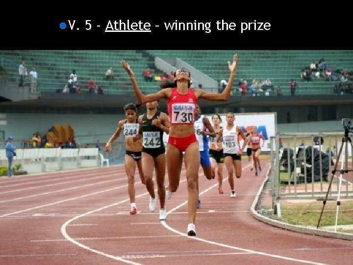 V. 5 - Athlete – winning the prize
