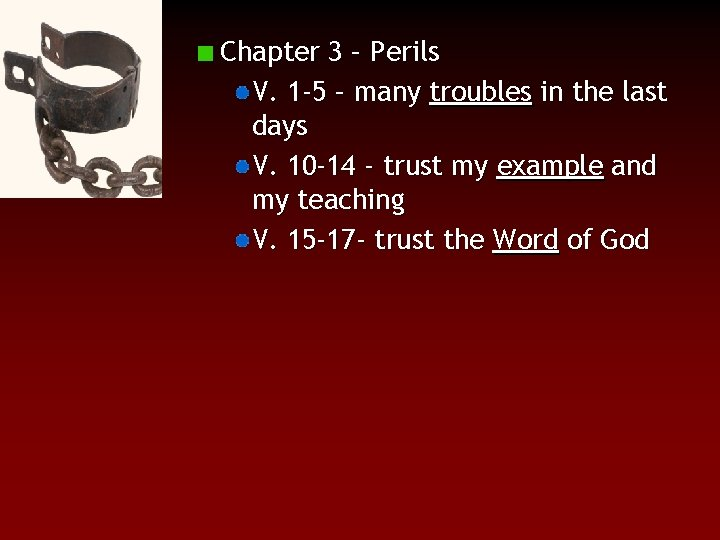 Chapter 3 – Perils V. 1 -5 – many troubles in the last days