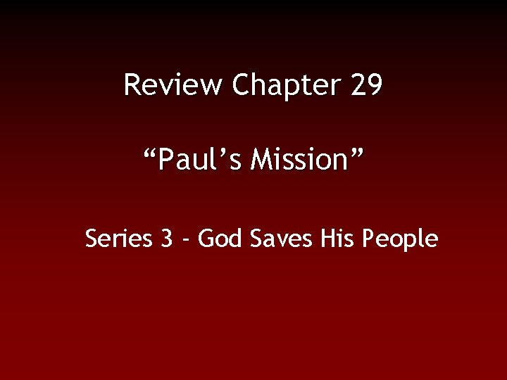 """Review Chapter 29 """"Paul's Mission"""" Series 3 - God Saves His People"""