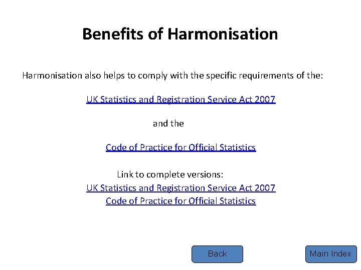 Benefits of Harmonisation also helps to comply with the specific requirements of the: UK