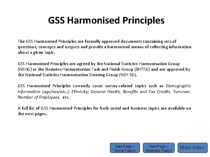 GSS Harmonised Principles The GSS Harmonised Principles are formally approved documents containing sets