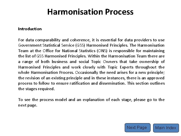 Harmonisation Process Introduction For data comparability and coherence, it is essential for data providers