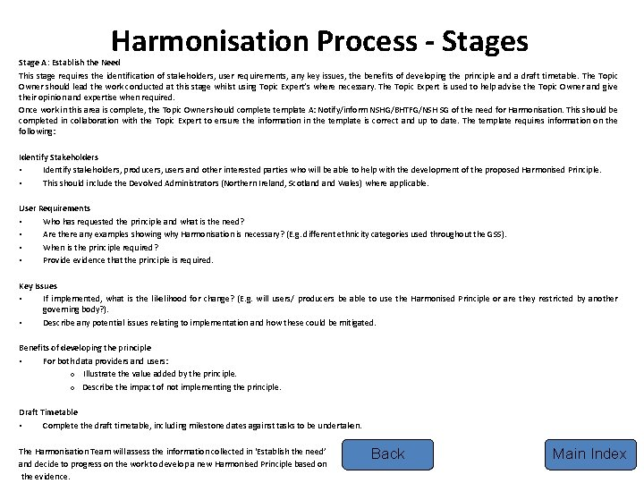 Harmonisation Process - Stages Stage A: Establish the Need This stage requires the identification