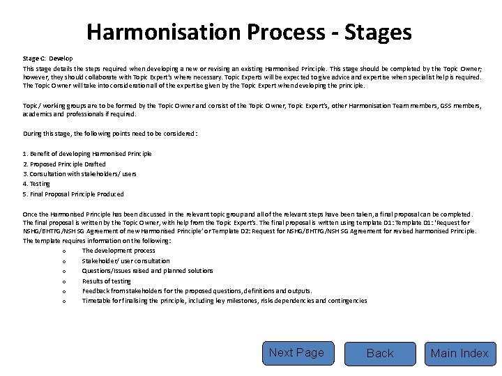 Harmonisation Process - Stages Stage C: Develop This stage details the steps required when