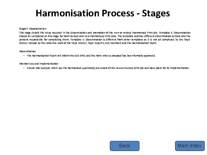 Harmonisation Process - Stages Stage E: Dissemination This stage details the steps required in