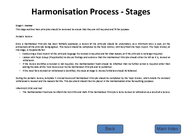 Harmonisation Process - Stages Stage F. Review This stage outlines how principles should be