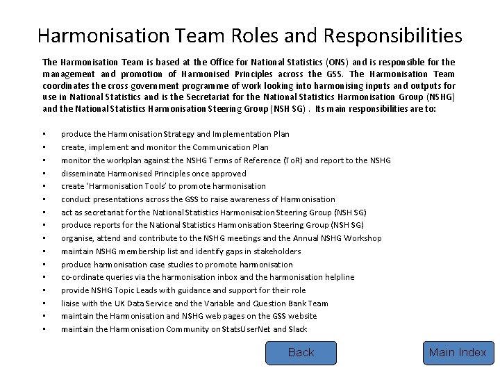 Harmonisation Team Roles and Responsibilities The Harmonisation Team is based at the Office for