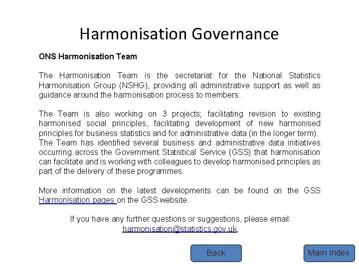 Harmonisation Governance ONS Harmonisation Team The Harmonisation Team is the secretariat for the National