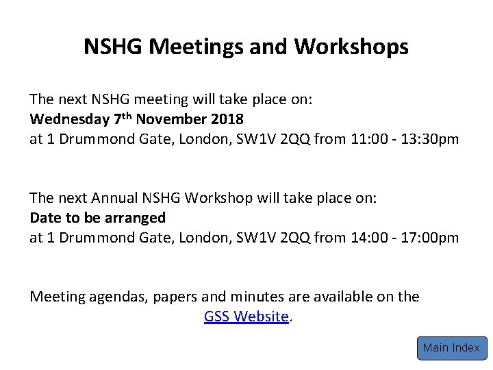 NSHG Meetings and Workshops The next NSHG meeting will take place on: Wednesday 7