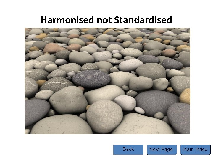 Harmonised not Standardised Back Next Page Main Index