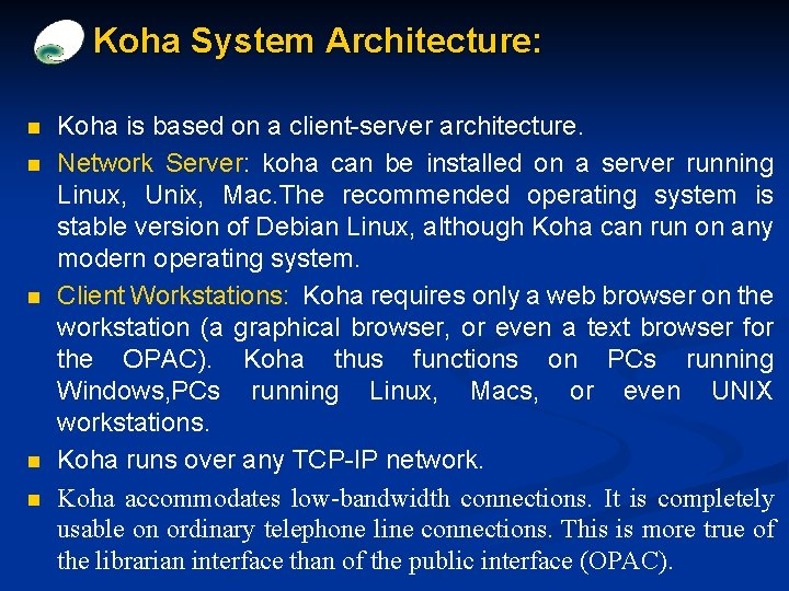 Koha System Architecture: n n n Koha is based on a client-server architecture. Network