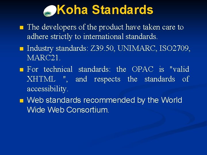 Koha Standards n n The developers of the product have taken care to adhere