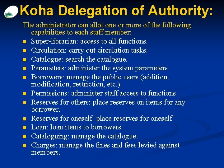 Koha Delegation of Authority: The administrator can allot one or more of the following