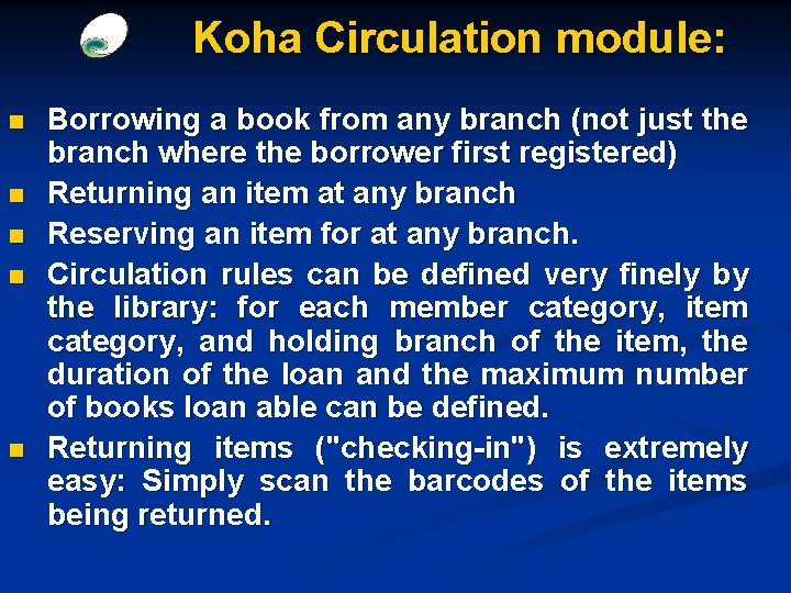 Koha Circulation module: n n n Borrowing a book from any branch (not just